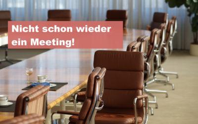 Nicht schon wieder ein Meeting!